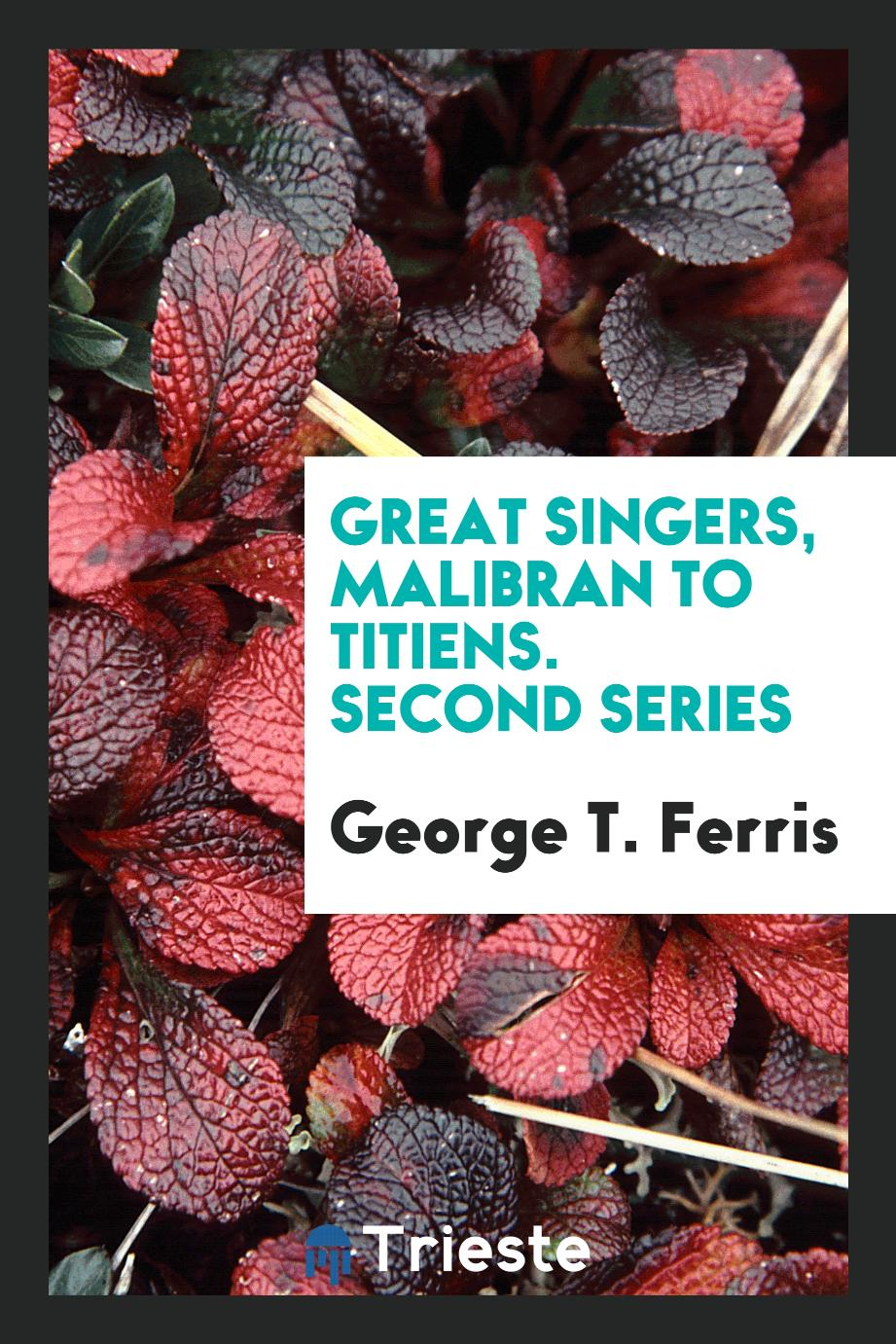 Great Singers, Malibran to Titiens. Second Series