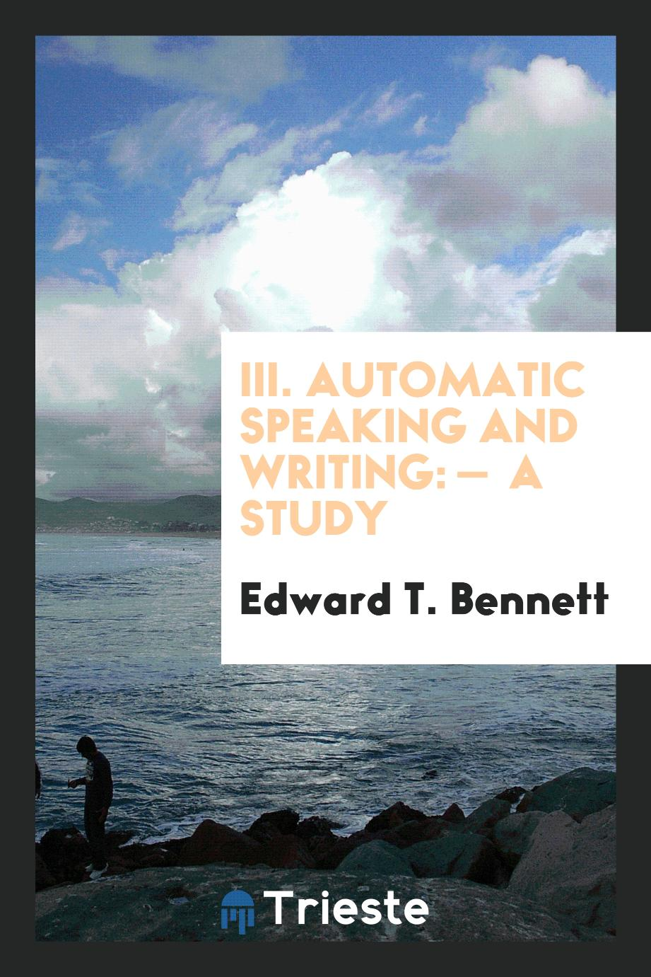 III. Automatic Speaking and Writing: — A Study