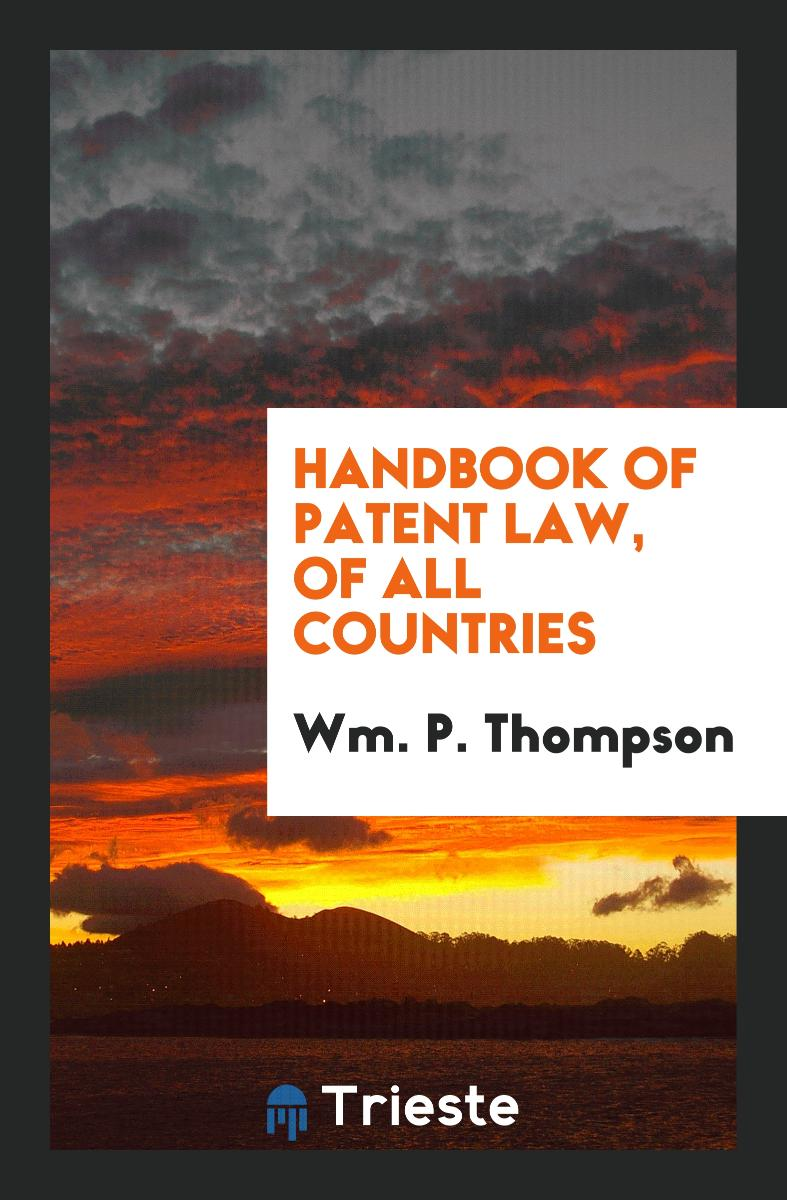 Handbook of Patent Law, of All Countries