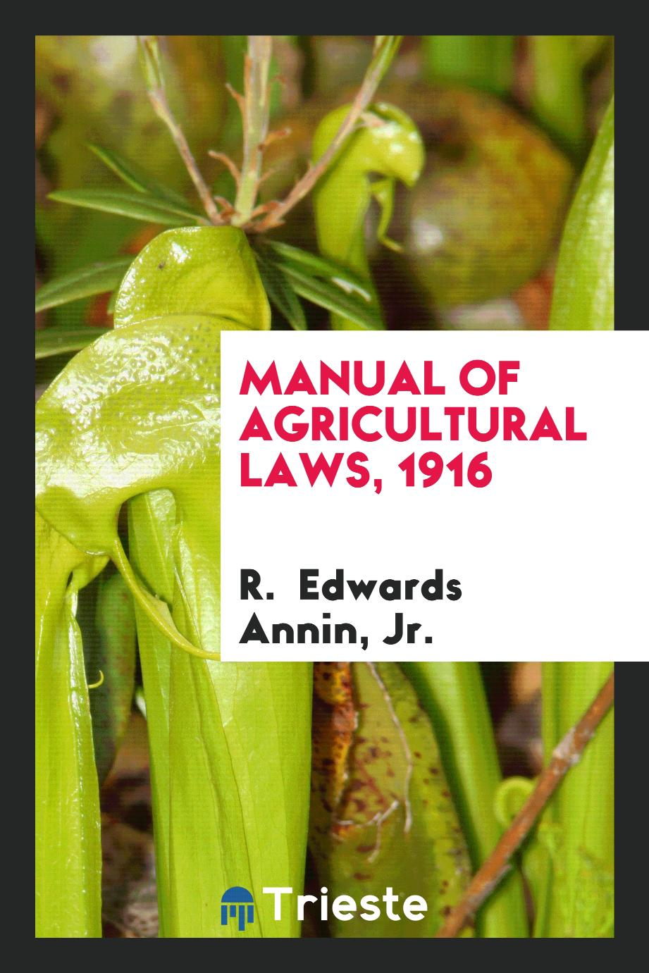 Manual of agricultural laws, 1916