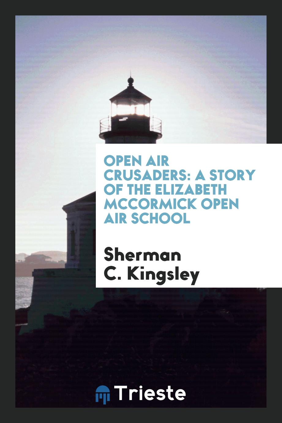 Open Air Crusaders: A Story of the Elizabeth McCormick Open Air School