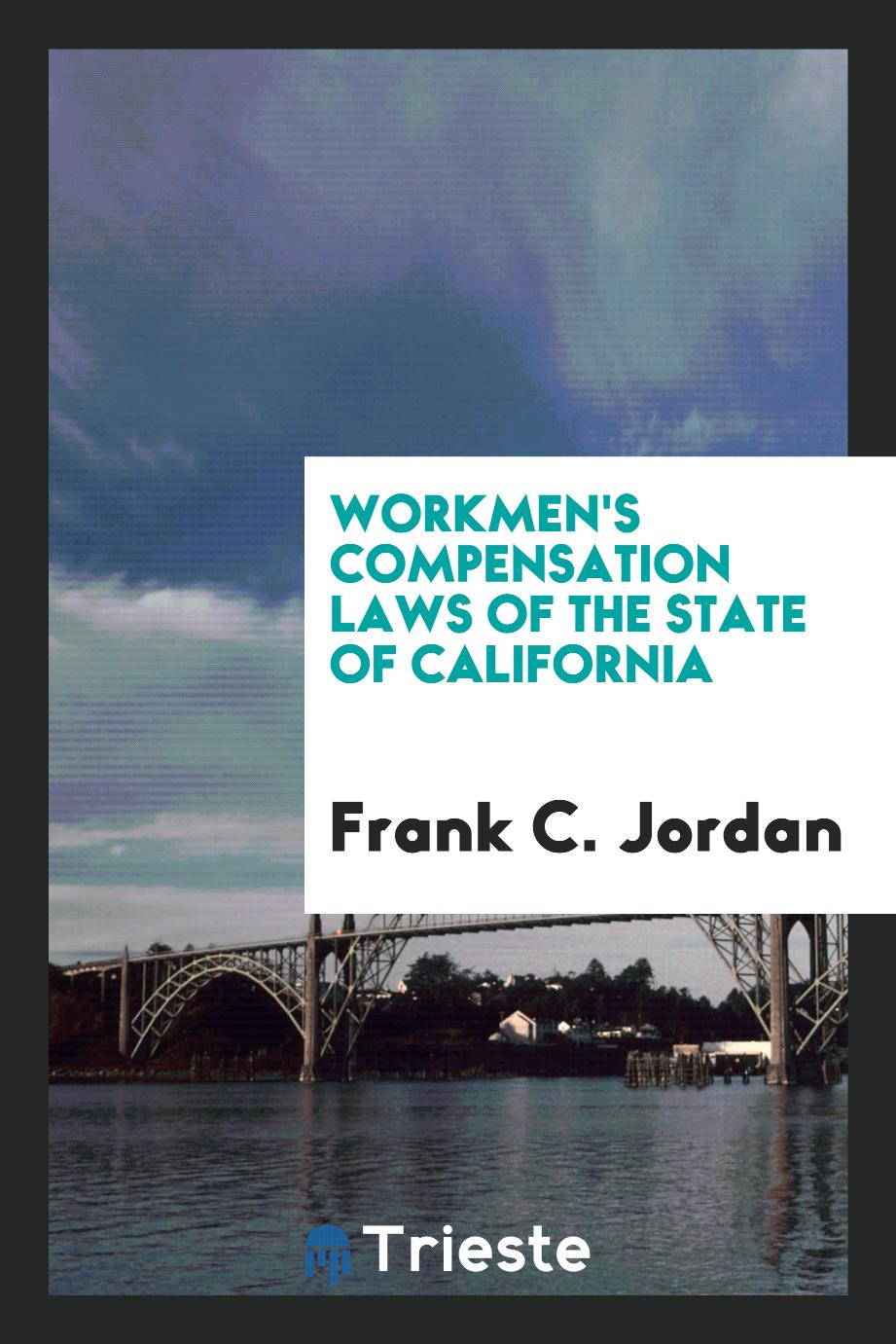 Workmen's Compensation Laws of the State of California