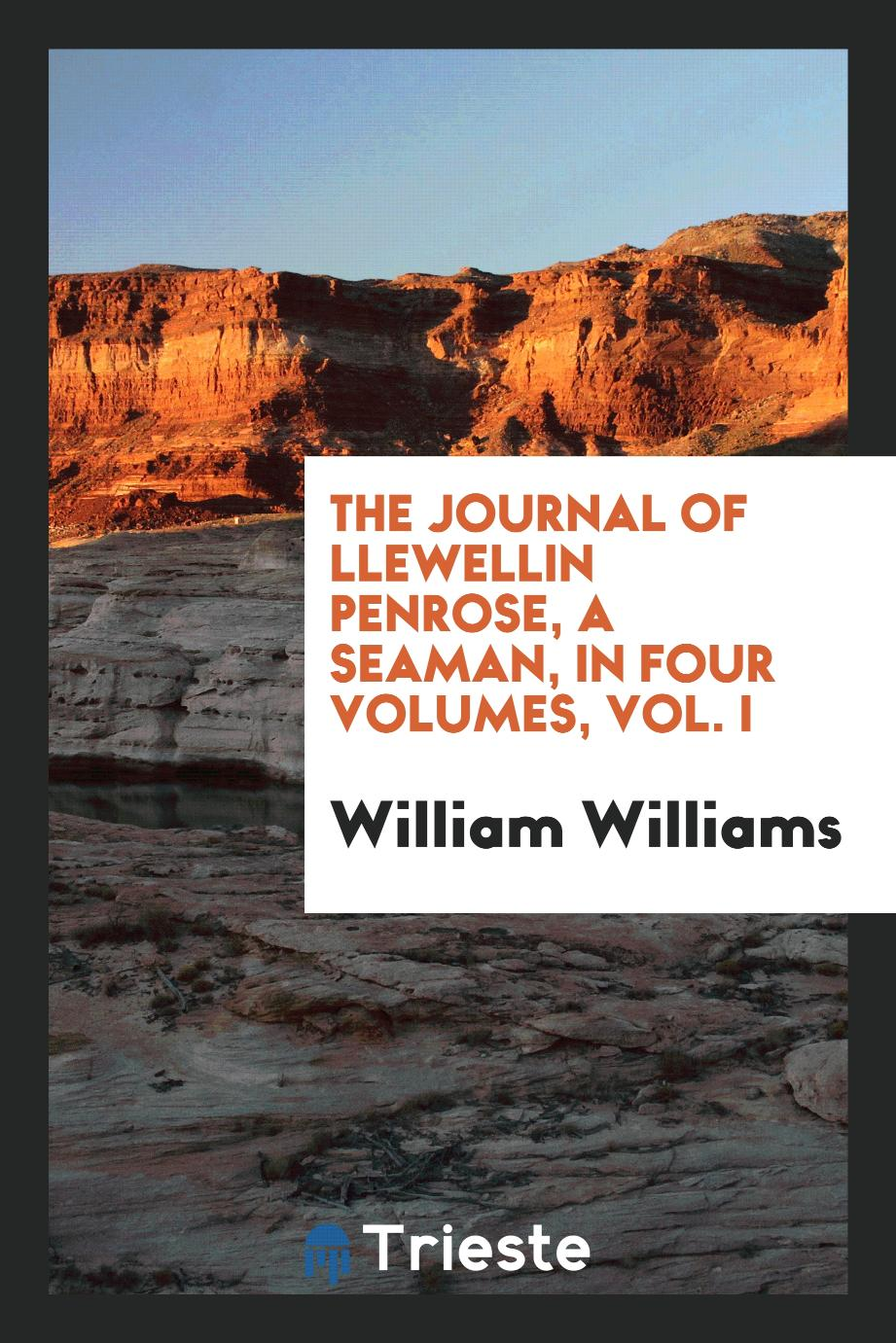 The journal of Llewellin Penrose, a seaman, In four volumes, Vol. I