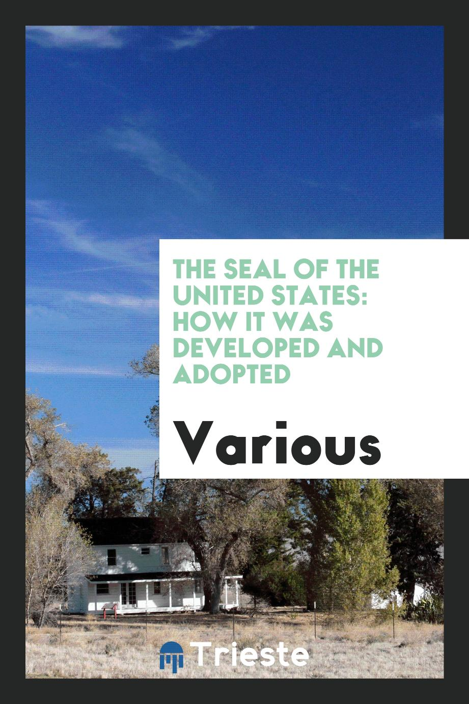 The Seal of the United States: How it was Developed and Adopted