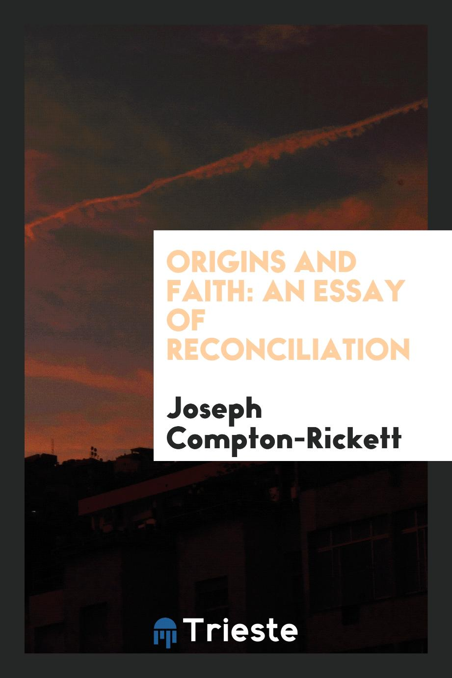 Origins and Faith: An Essay of Reconciliation