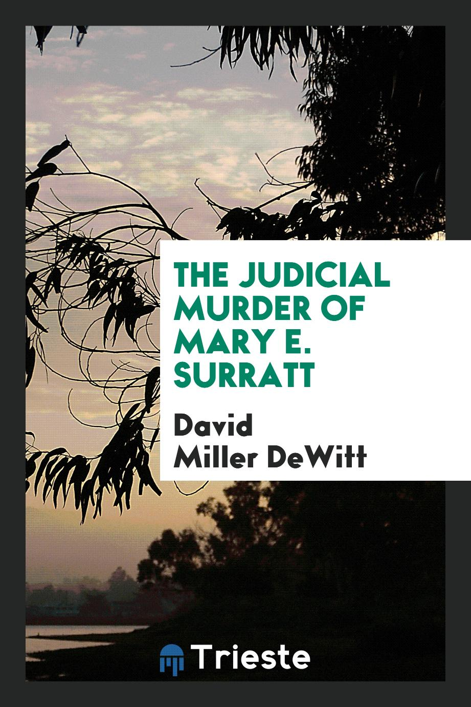 The judicial murder of Mary E. Surratt