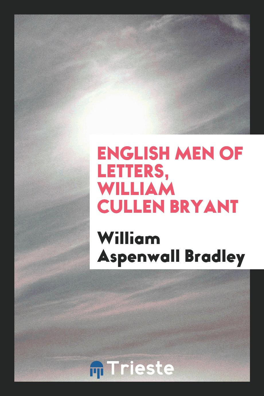 English men of letters, William Cullen Bryant