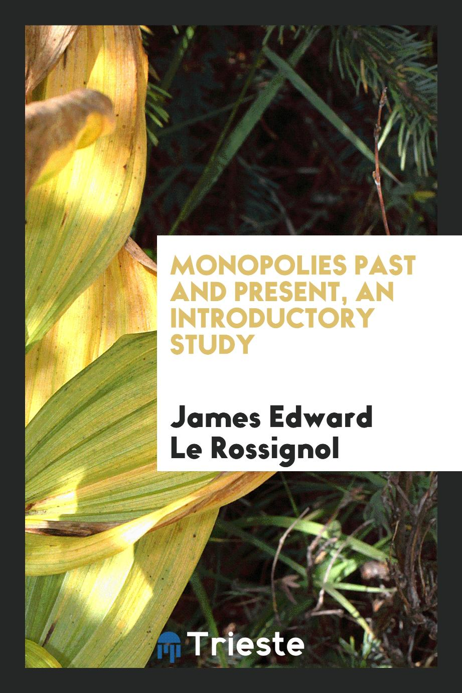 Monopolies past and present, an introductory study