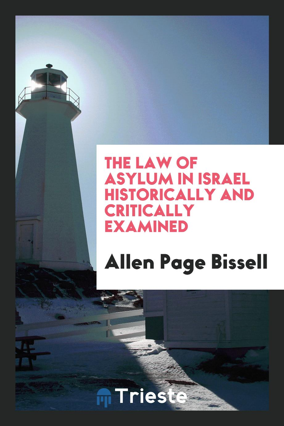 The Law of Asylum in Israel Historically and Critically Examined
