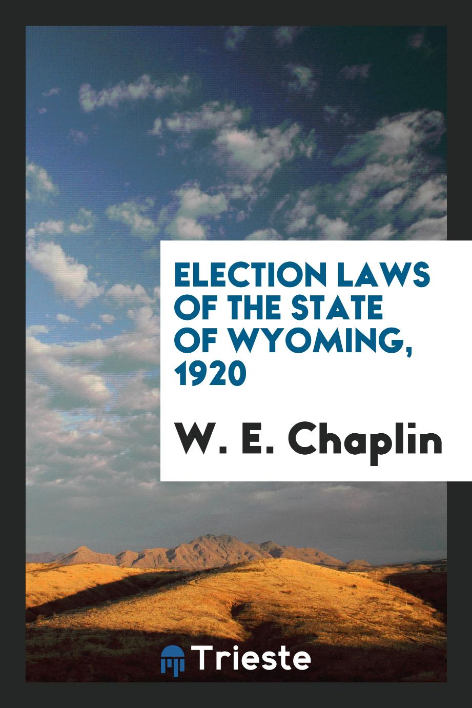 Election Laws of the State of Wyoming, 1920