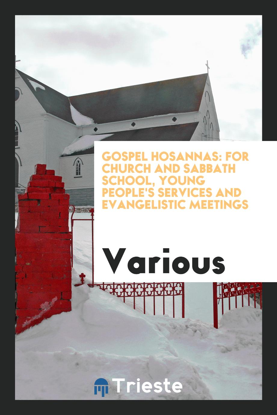 Gospel hosannas: for church and Sabbath school, young people's services and evangelistic meetings