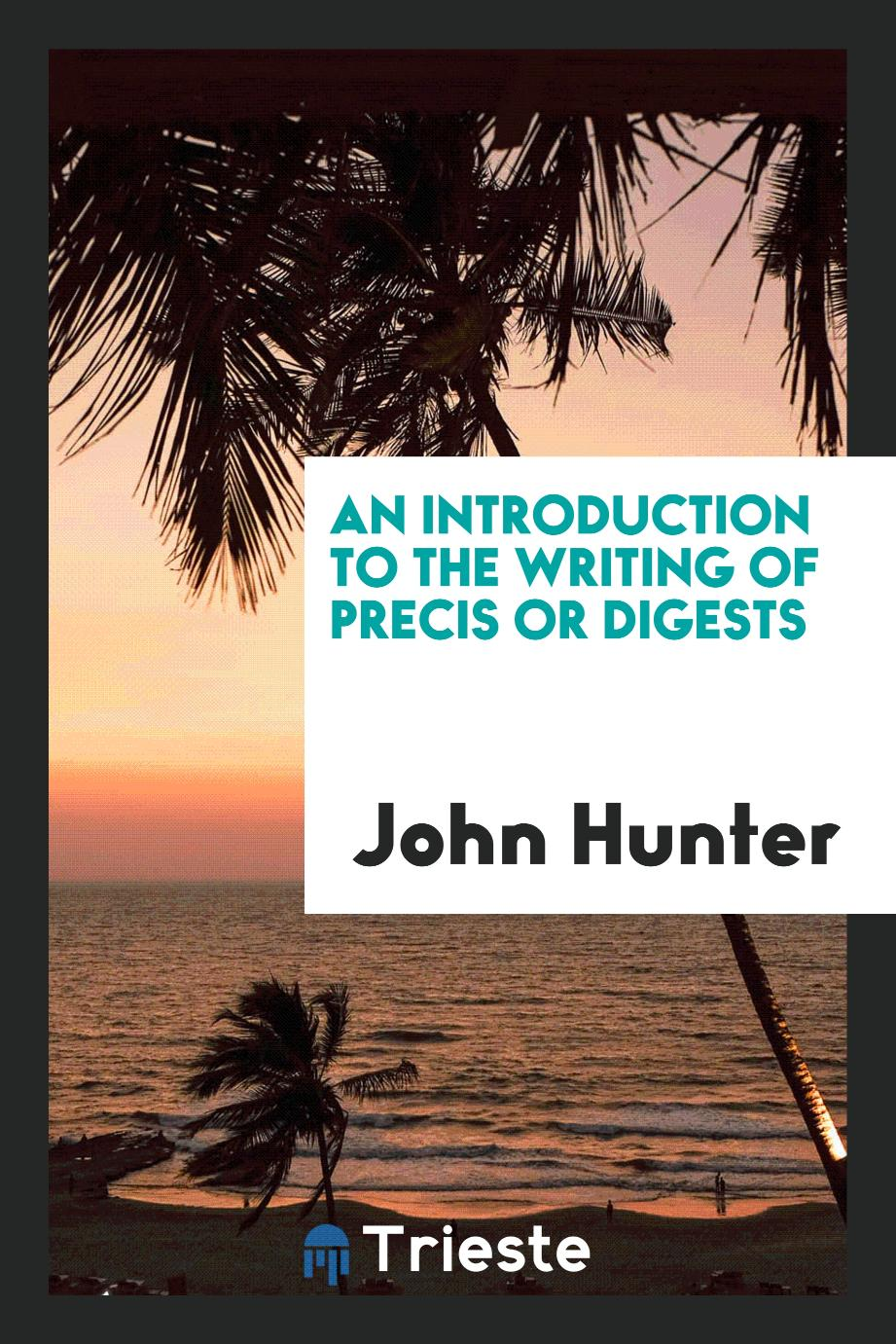 An Introduction to the Writing of Precis or Digests