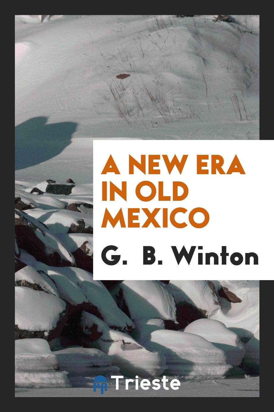 A new era in old Mexico