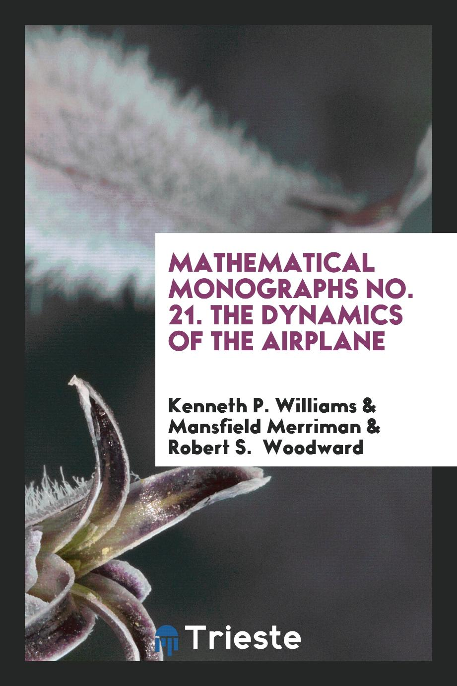 Mathematical Monographs No. 21. The Dynamics of the Airplane