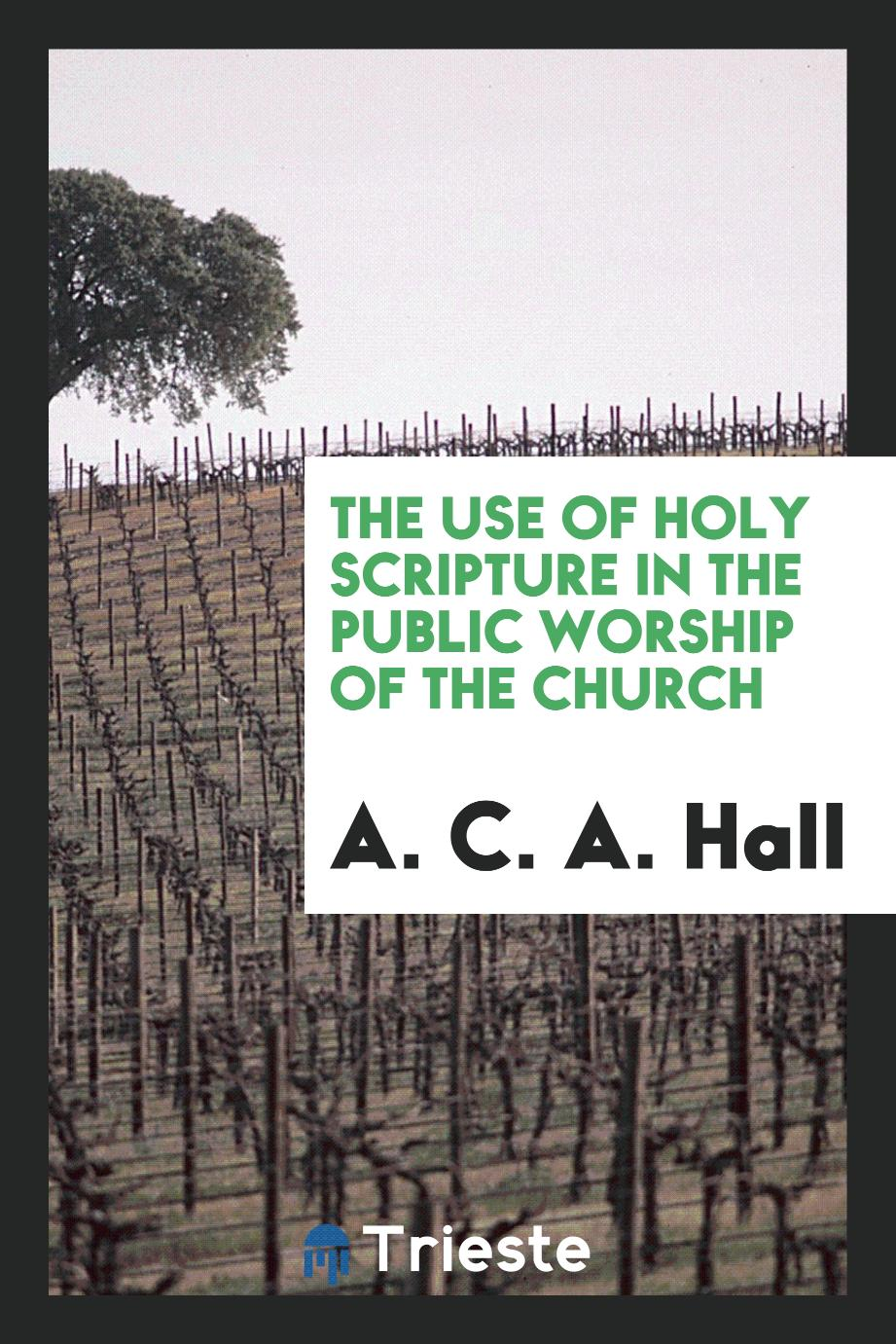 The use of Holy Scripture in the public worship of the church