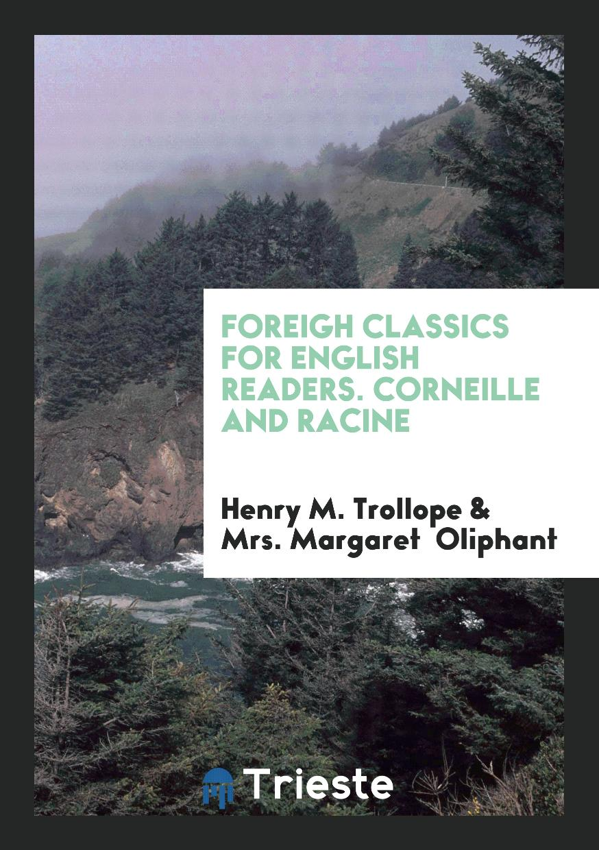 Foreigh Classics for English Readers. Corneille and Racine