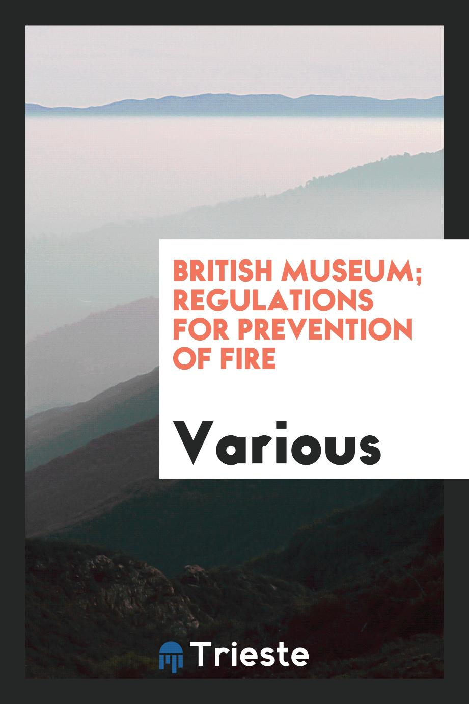 British Museum; Regulations for Prevention of Fire