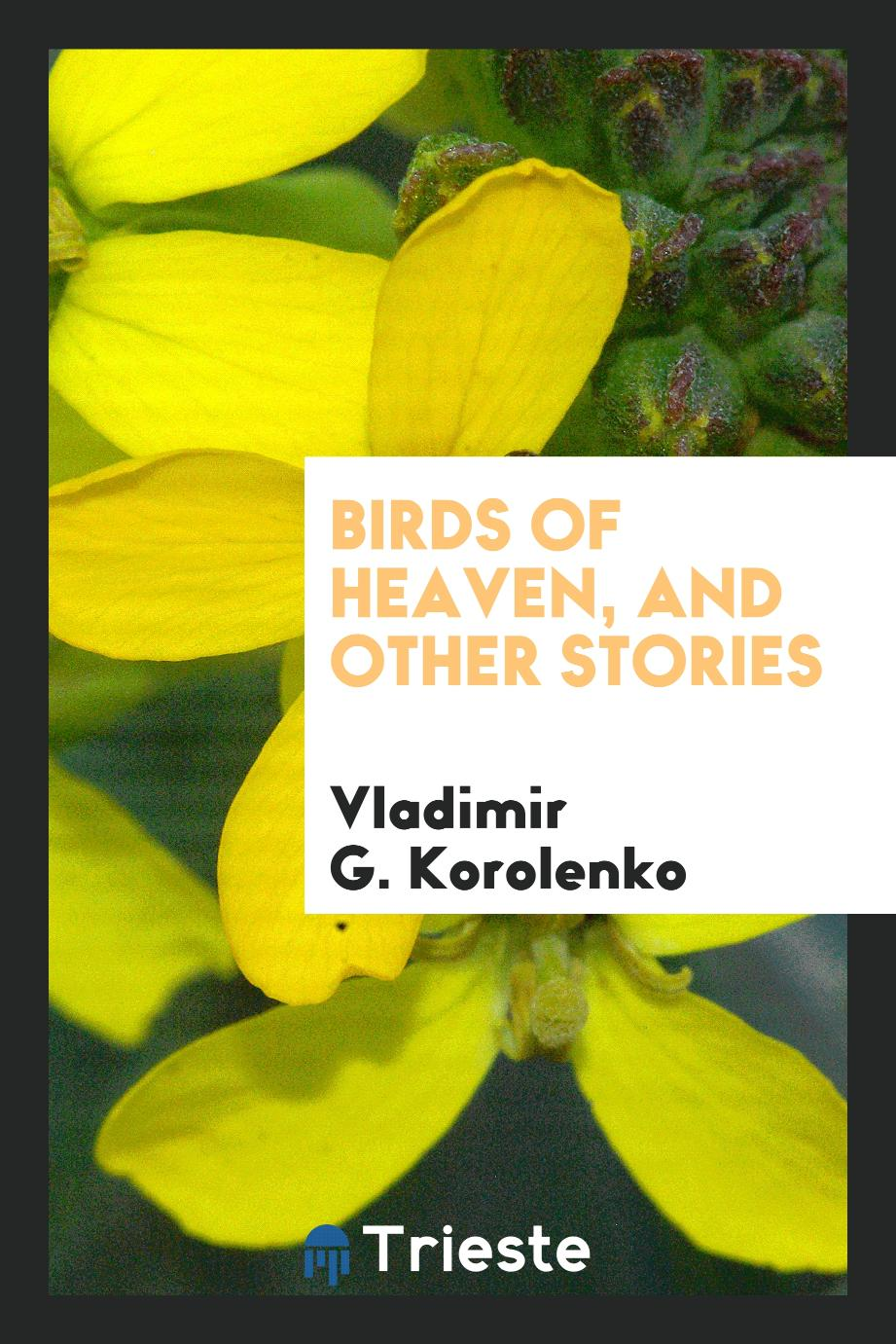 Birds of heaven, and other stories