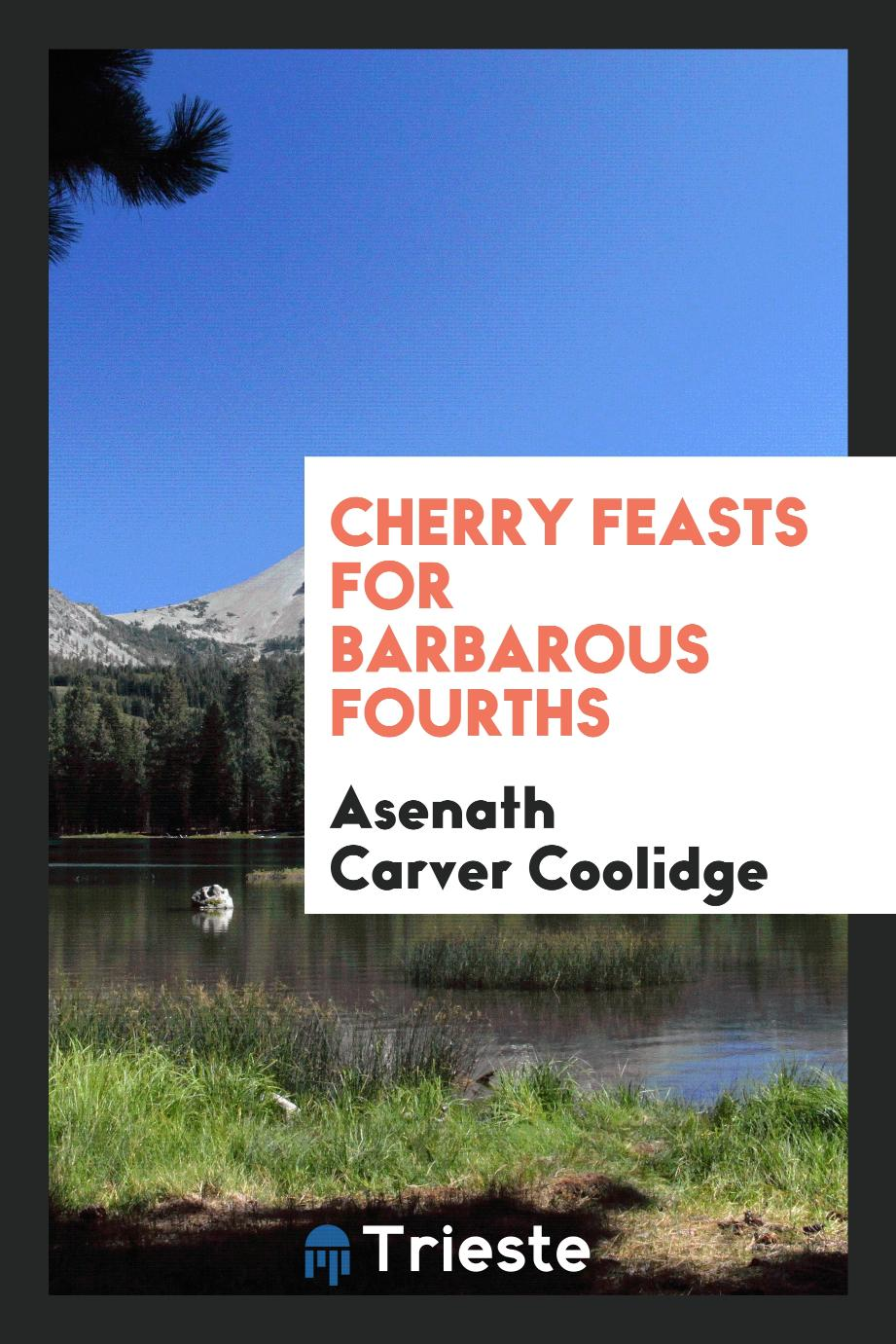 Cherry Feasts for Barbarous Fourths