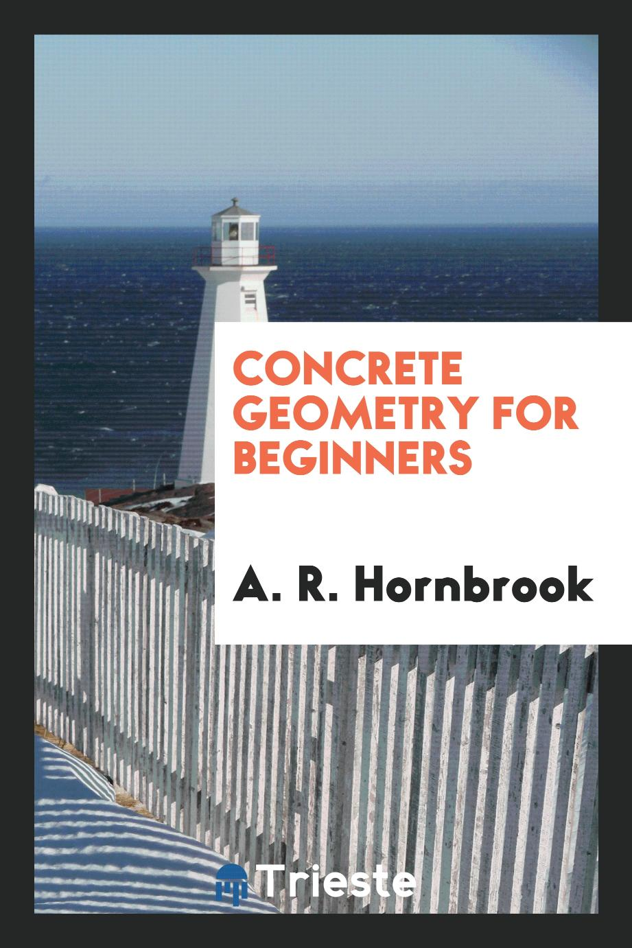 Concrete Geometry for Beginners