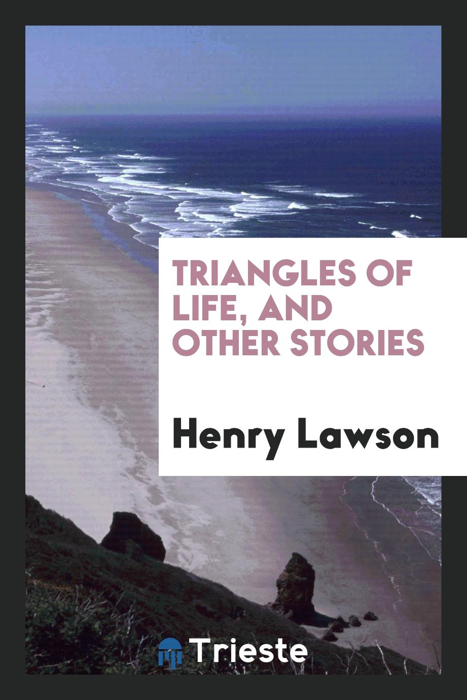 Triangles of life, and other stories