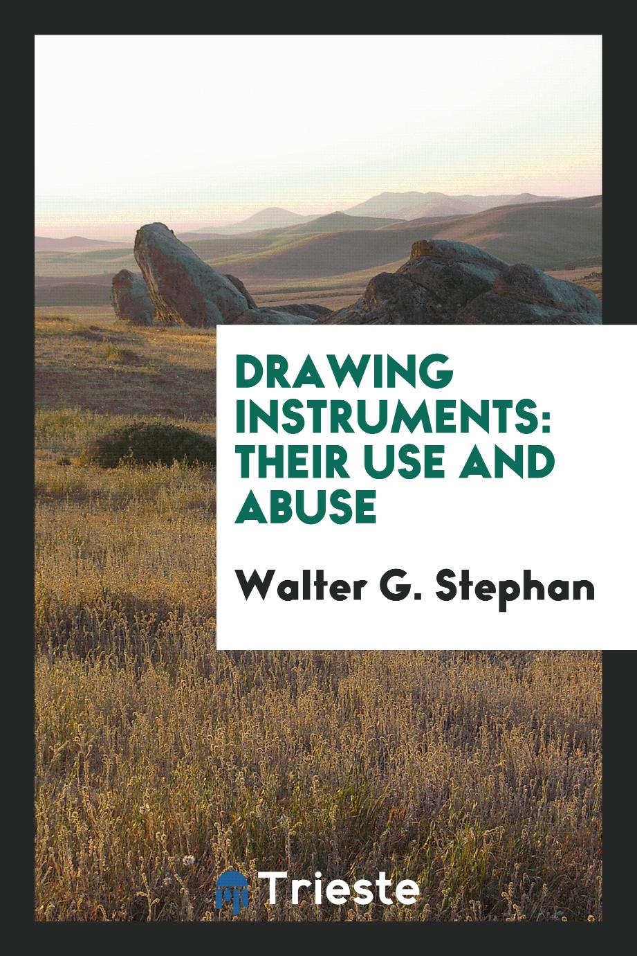 Drawing Instruments: Their Use and Abuse