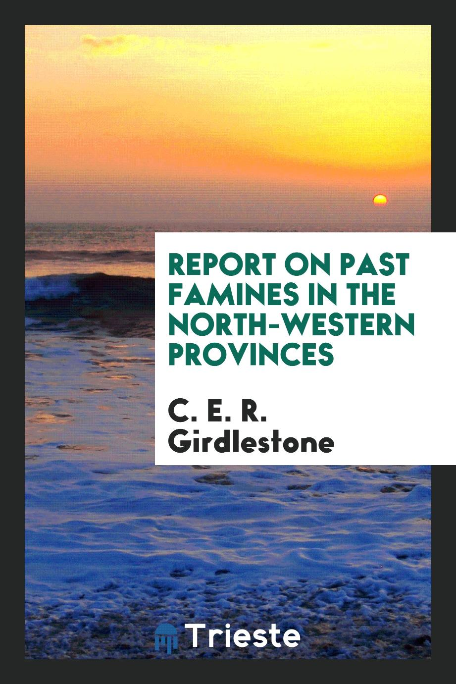 Report on Past Famines in the North-Western Provinces