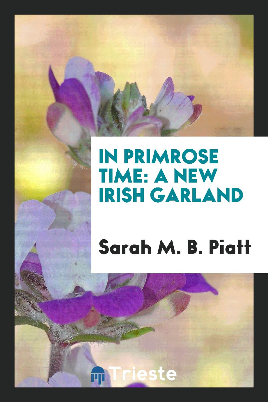 In Primrose Time: A New Irish Garland