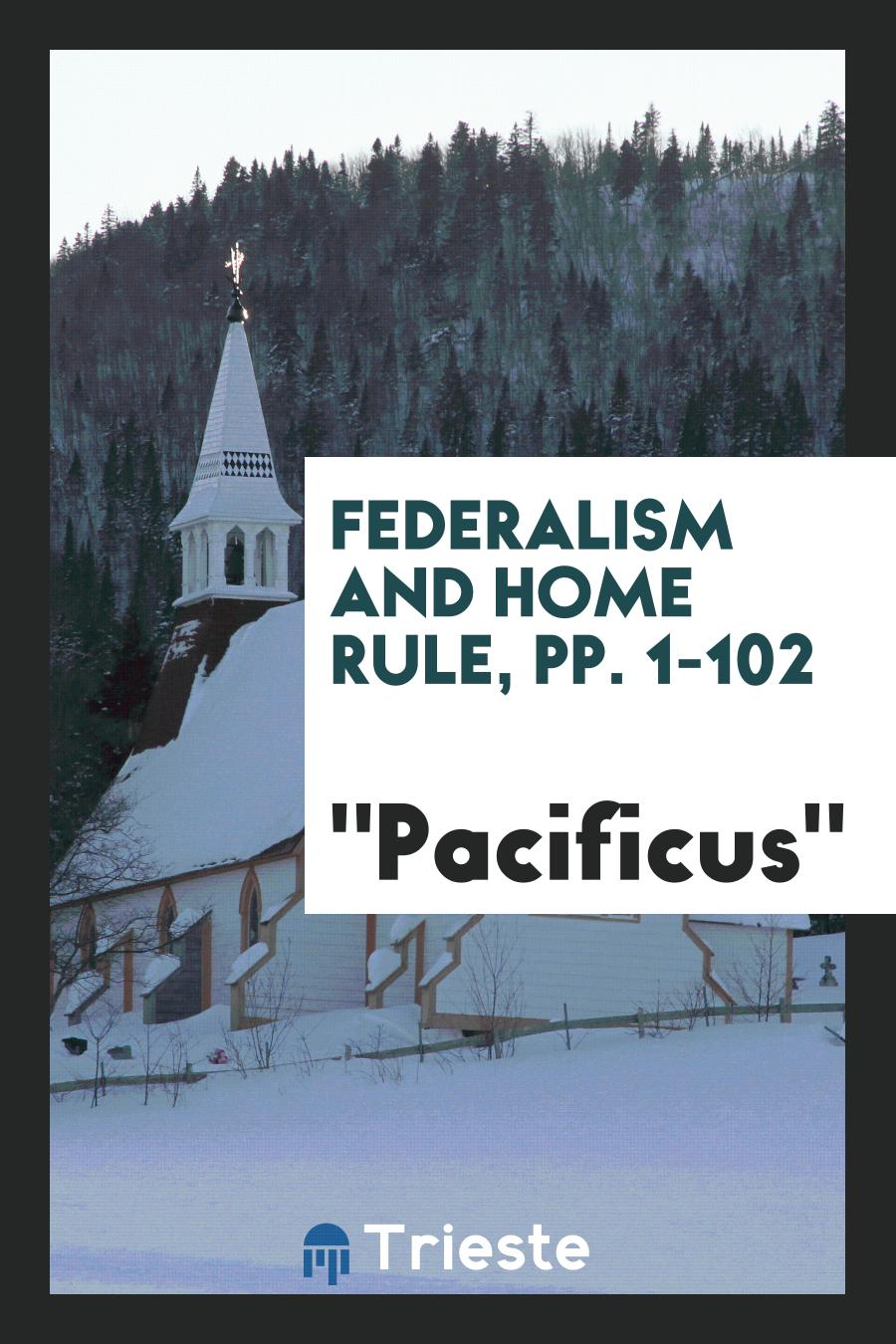 Federalism and Home Rule, pp. 1-102