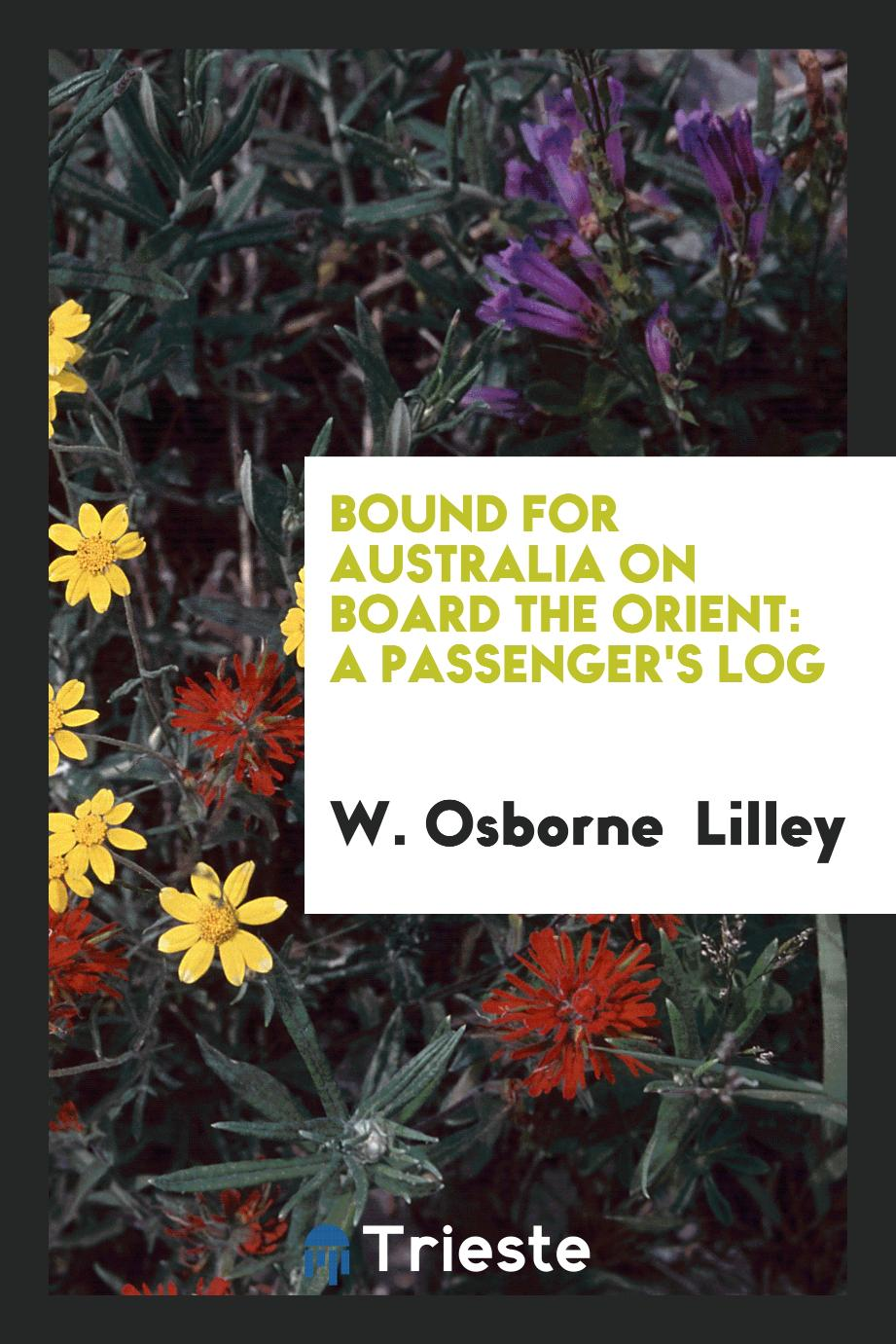 Bound for Australia on Board the Orient: A Passenger's Log