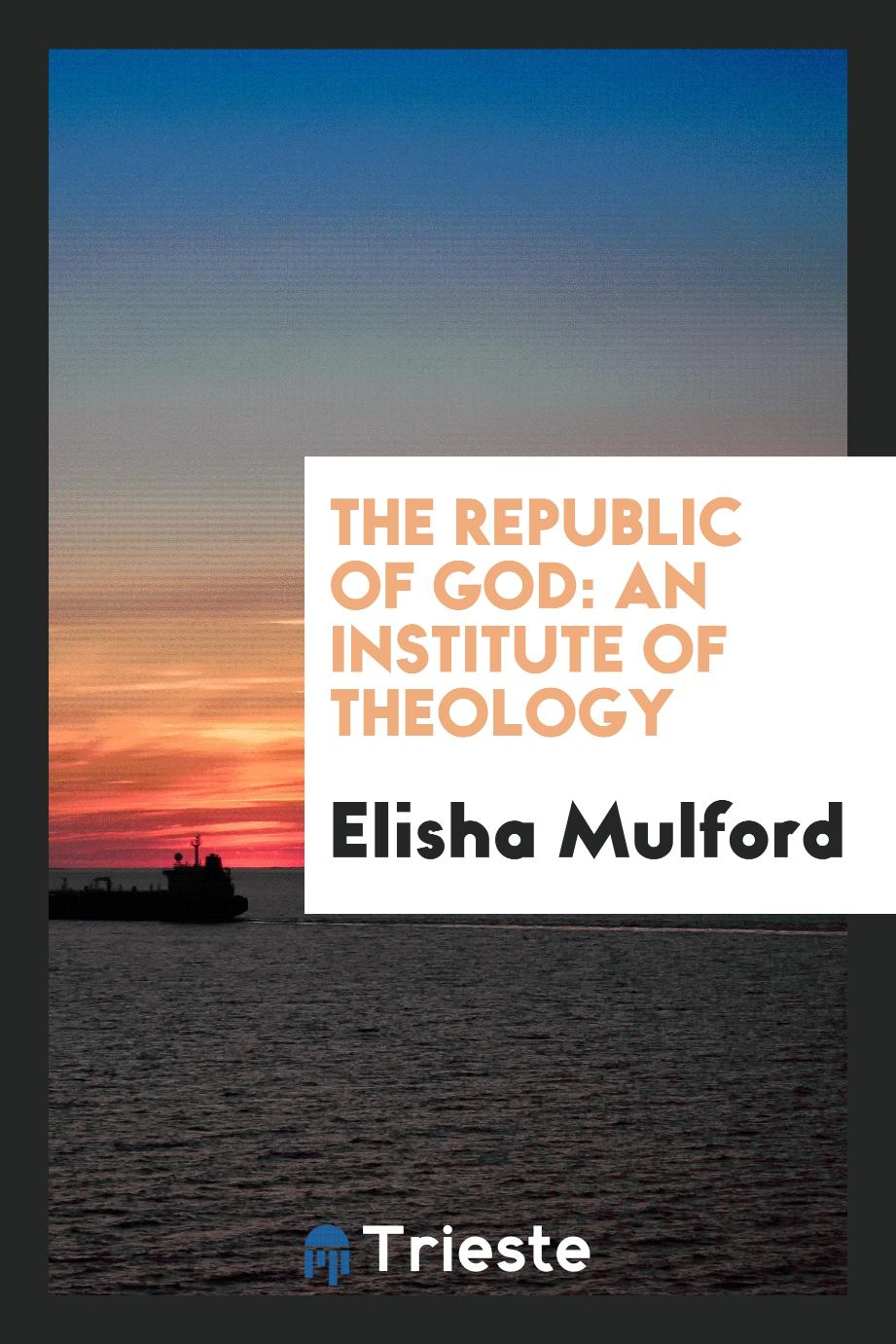 The republic of God: an institute of theology