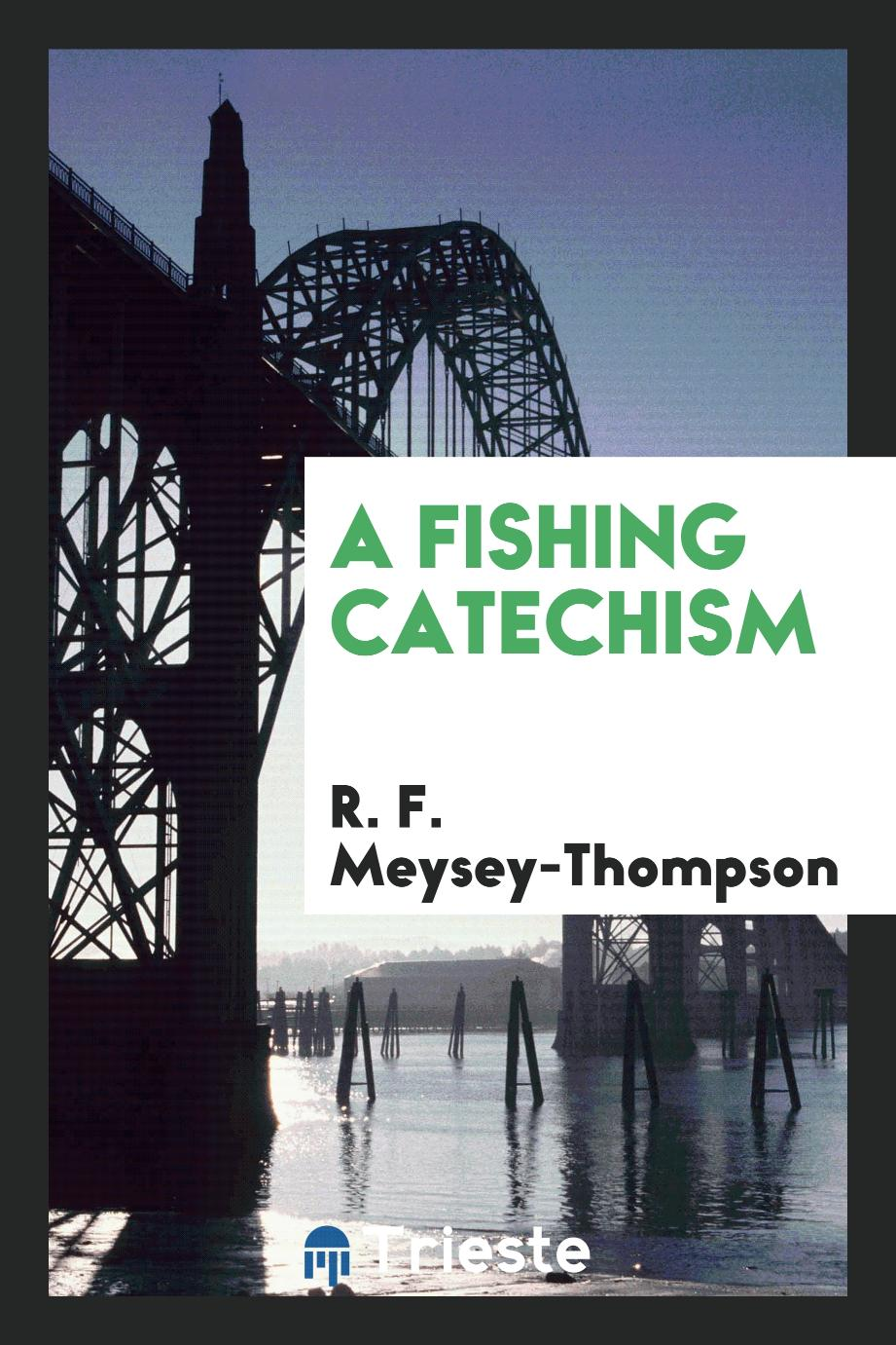 A Fishing Catechism