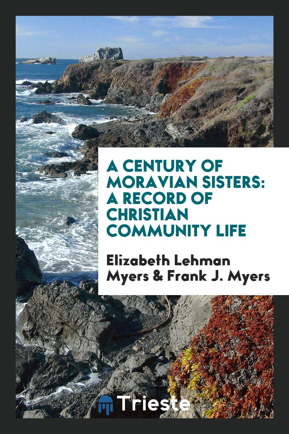 A Century of Moravian Sisters: A Record of Christian Community Life