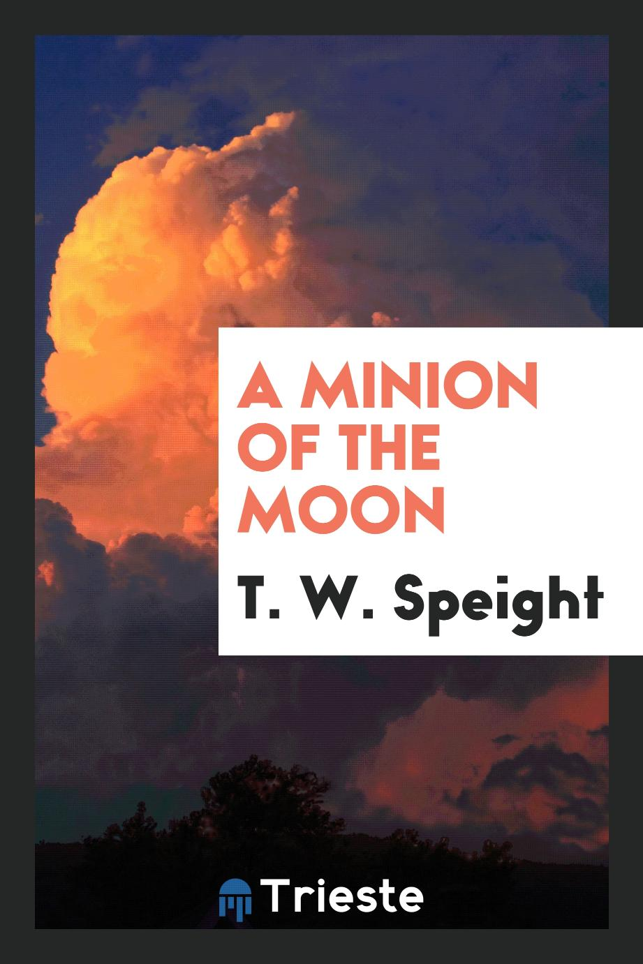 A Minion of the Moon