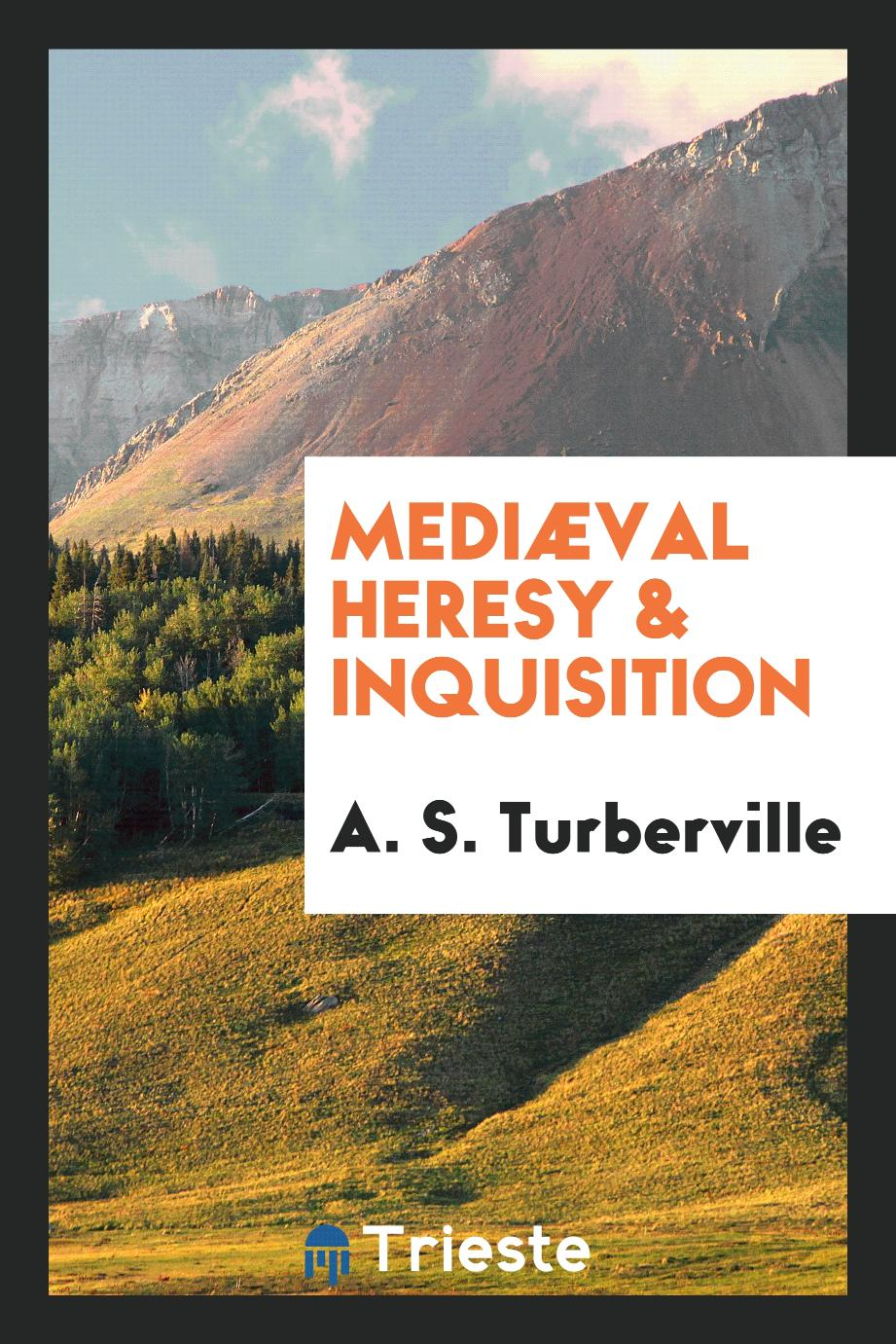 Mediæval heresy & inquisition