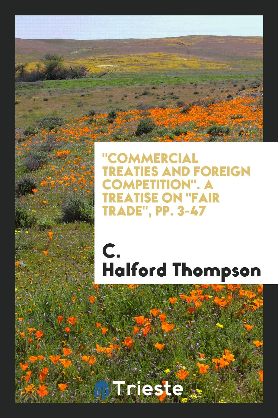 """Commercial Treaties and Foreign Competition"". A Treatise on ""fair Trade"", pp. 3-47"