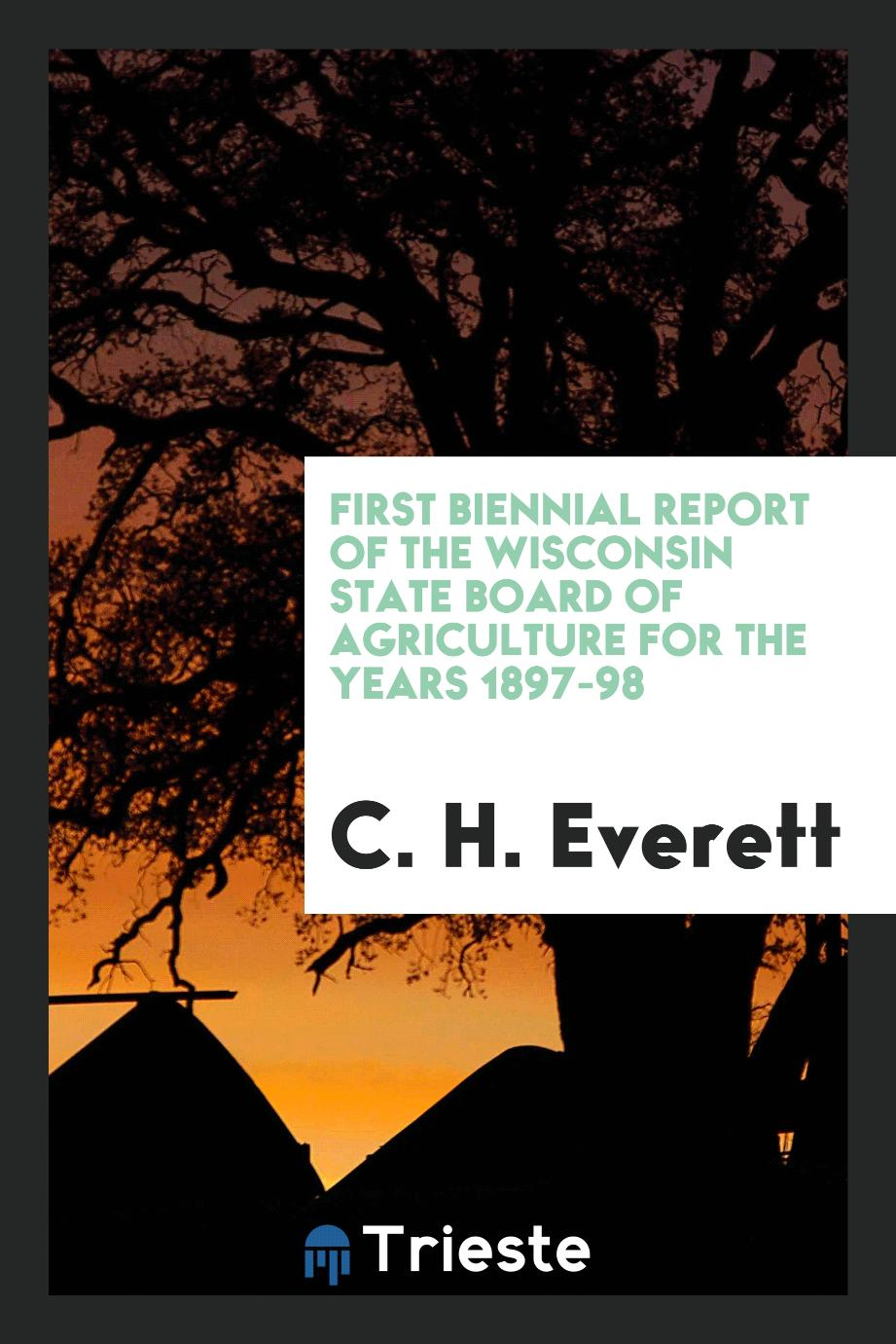 First Biennial Report of the Wisconsin State Board of Agriculture for the years 1897-98