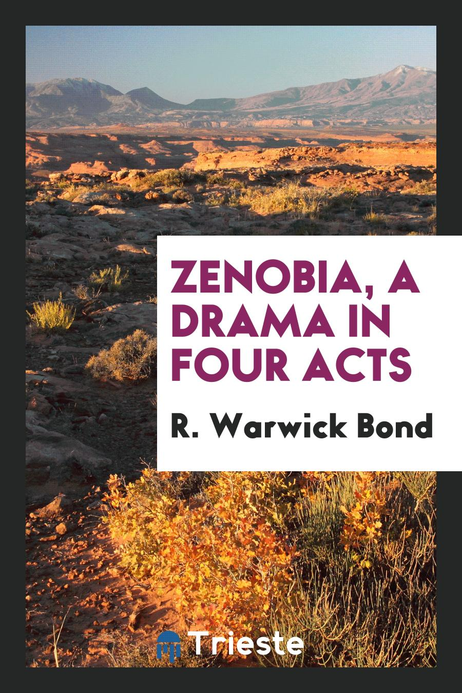 Zenobia, a Drama in Four Acts