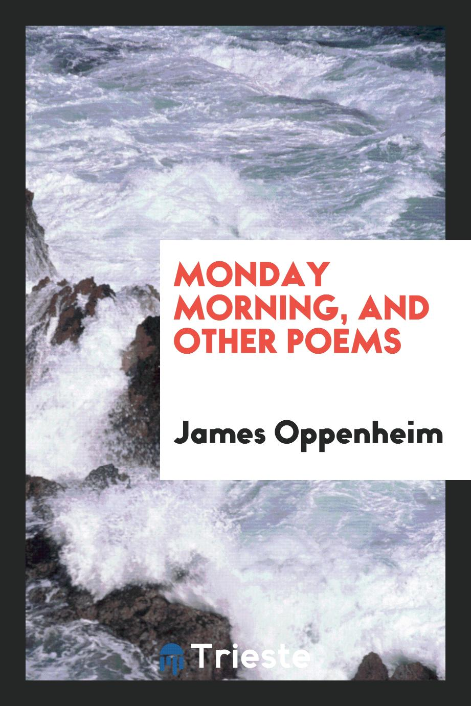 Monday Morning, and Other Poems