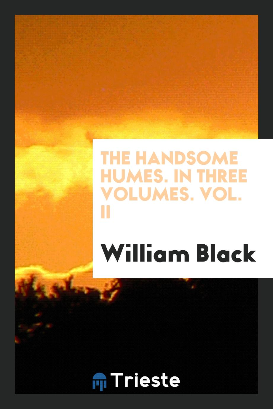 The handsome Humes. In three volumes. Vol. II