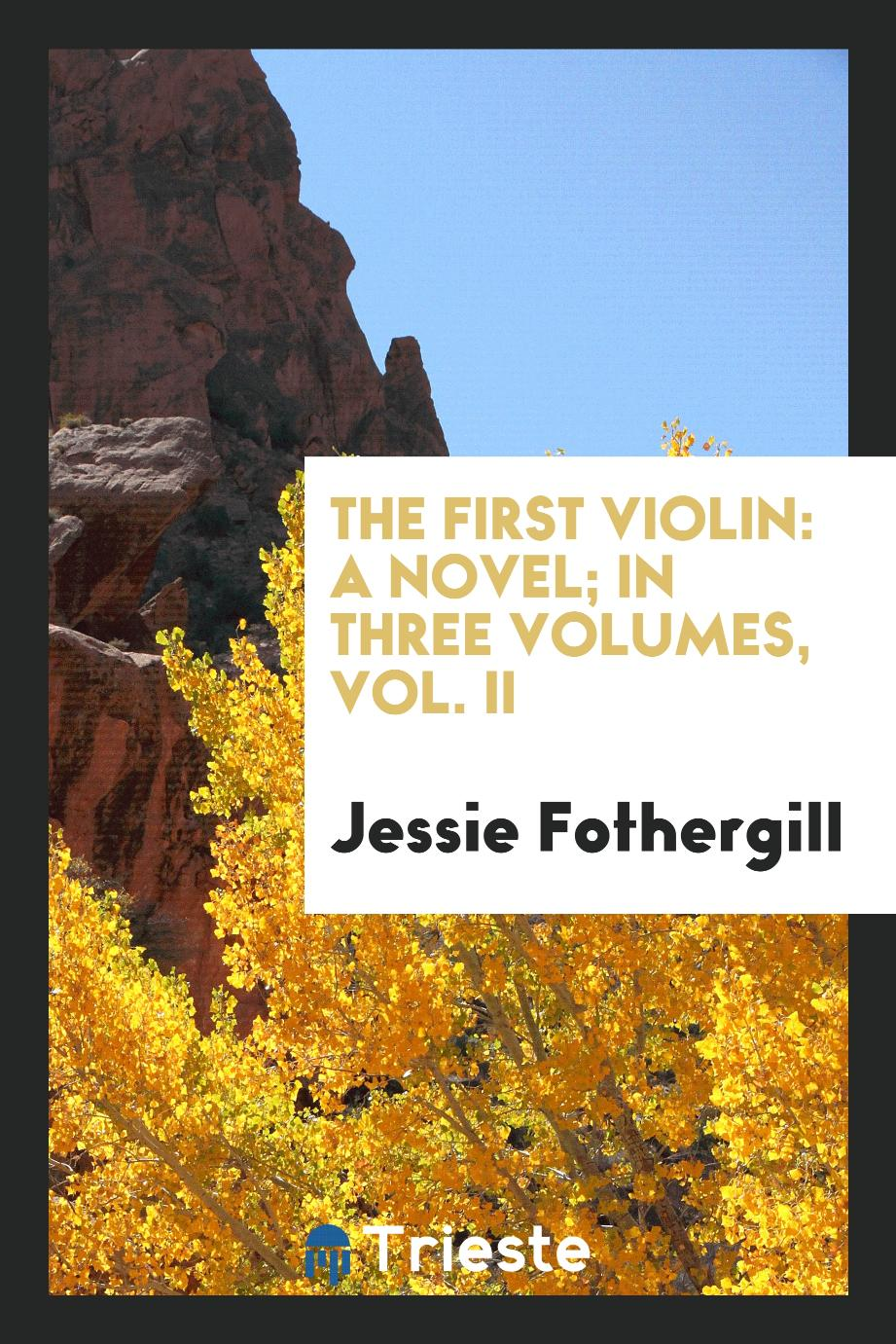 The First Violin: A Novel; In Three Volumes, Vol. II