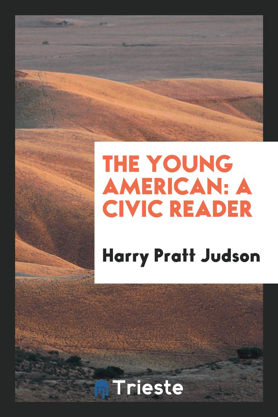 The young American: a civic reader