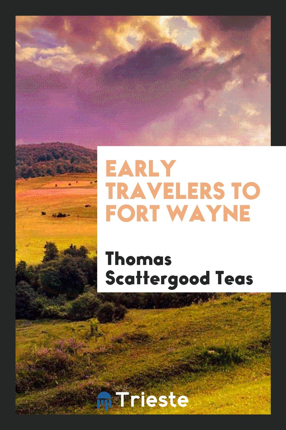 Early travelers to Fort Wayne