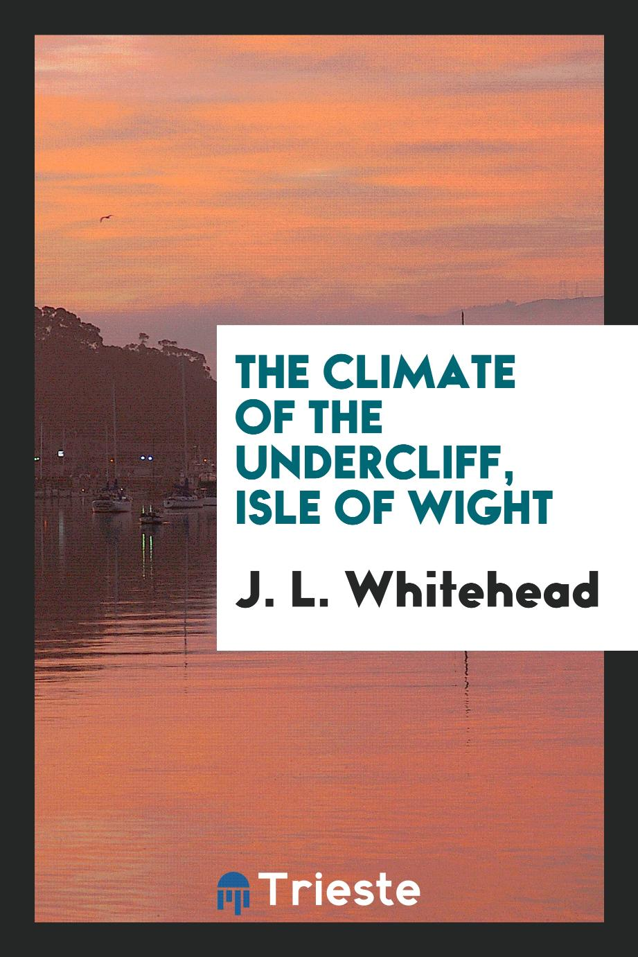 The climate of the Undercliff, Isle of Wight