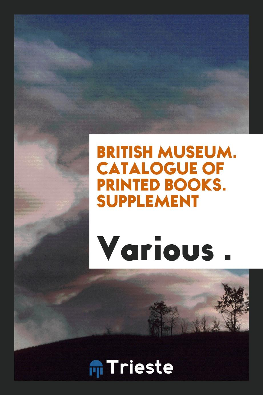 British Museum. Catalogue of Printed Books. Supplement