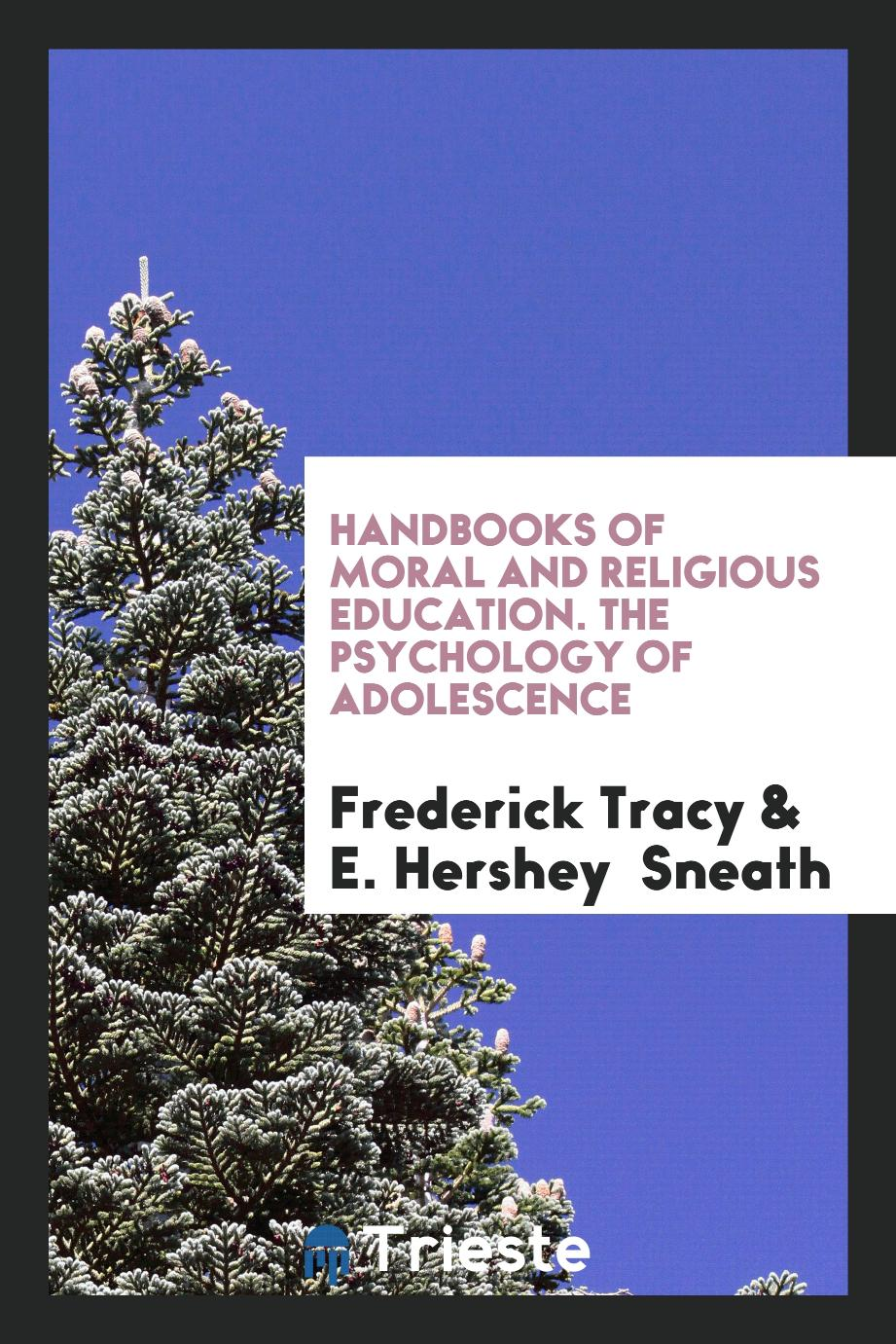 Handbooks of Moral and Religious Education. The Psychology of Adolescence