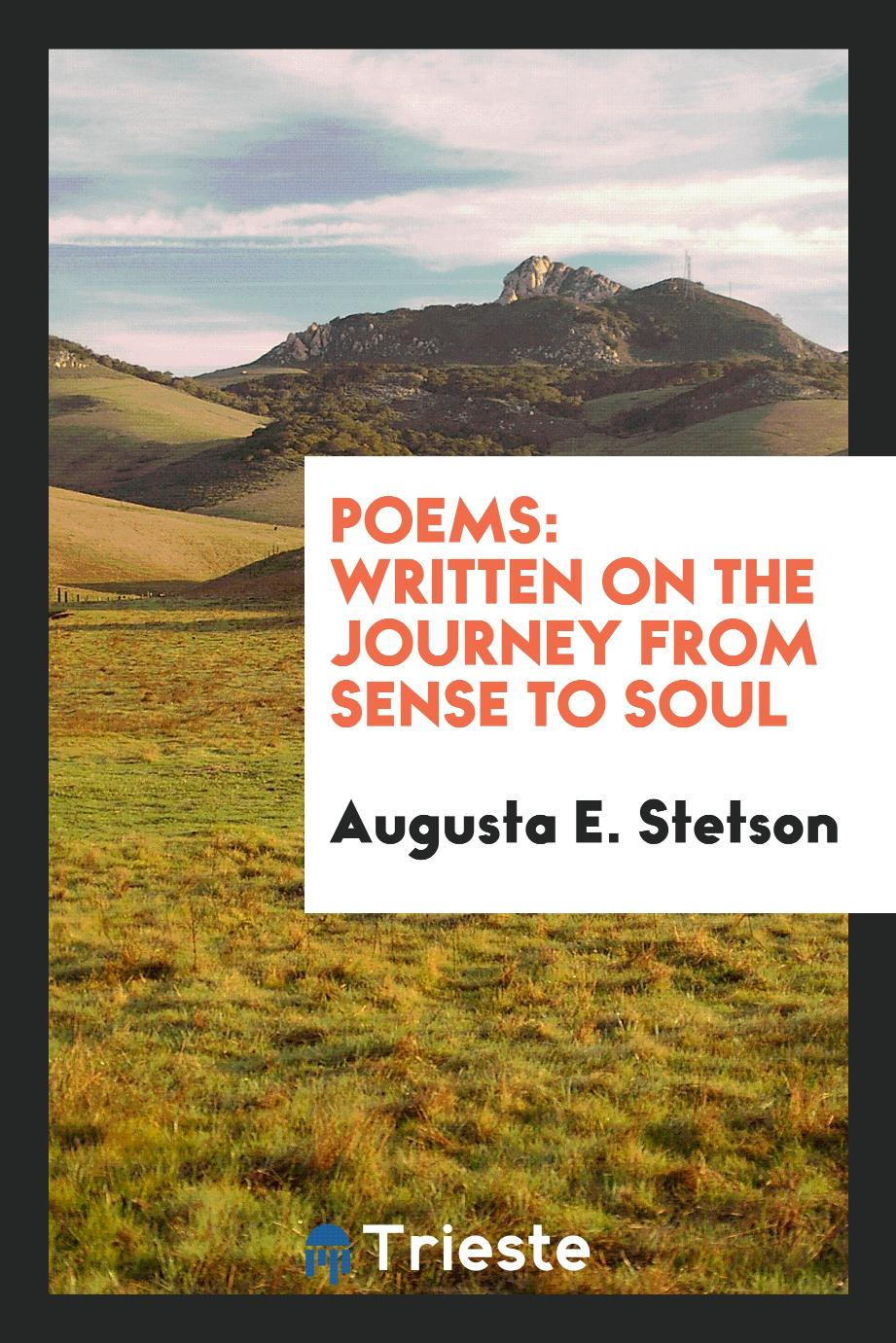 Poems: Written on the Journey from Sense to Soul