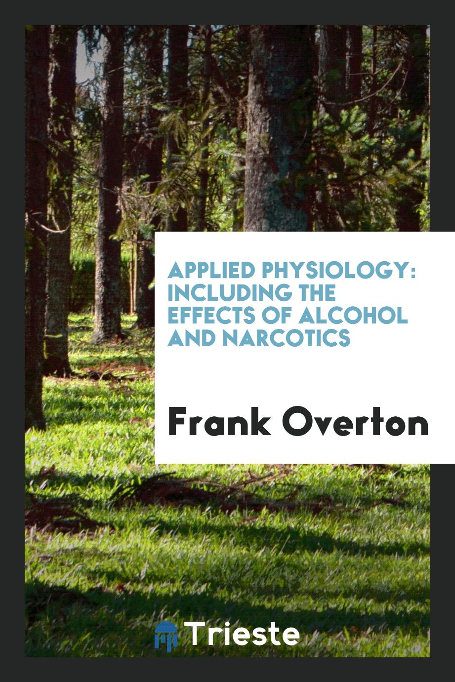 Applied Physiology: Including the Effects of Alcohol and Narcotics