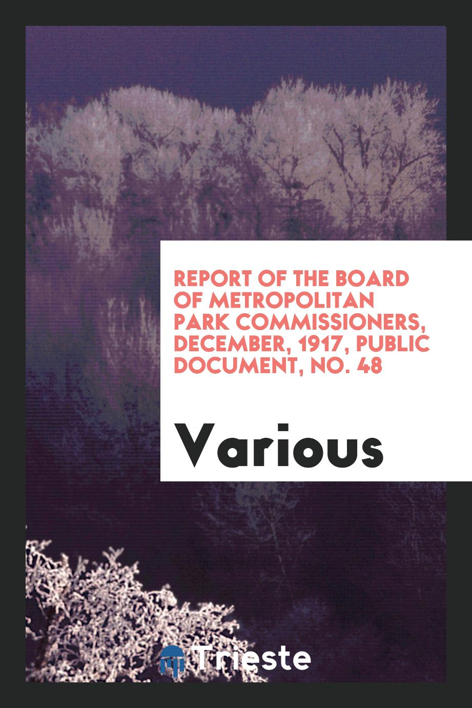 Report of the Board of Metropolitan Park Commissioners, December, 1917, Public document, No. 48