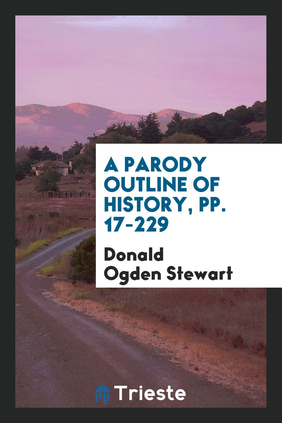 A Parody Outline of History, pp. 17-229
